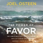 The Power of Favor by  Joel Osteen audiobook