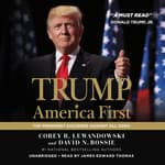 Trump: America First by  Corey R. Lewandowski audiobook