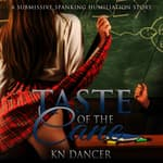 Taste of the Cane: A Submissive Spanking Humiliation Story by  KN Dancer audiobook