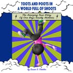 Toots and Poots in a World Full of Snoots by  Susan G. Charles audiobook