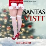 Santas Visit - A Submissive Spanking Erotic Short Story by  KN Dancer audiobook