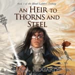 An Heir to Thorns and Steel by  M.C.A. Hogarth audiobook