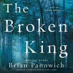 The Broken King by  Brian Panowich audiobook
