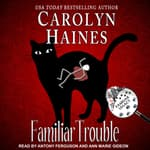 Familiar Trouble by  Carolyn Haines audiobook