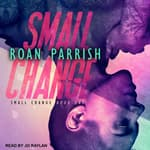 Small Change by  Roan Parrish audiobook