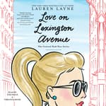 Love on Lexington Avenue by  Lauren Layne audiobook