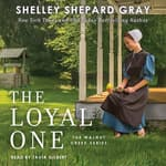 The Loyal One by  Shelley Shepard Gray audiobook