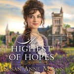 The Highest of Hopes by  Susan Anne Mason audiobook
