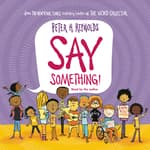 Say Something! by  Peter H. Reynolds audiobook