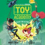 Toy Academy, Book #2: Ready for Action by  Brian Lynch audiobook