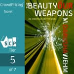 The Beauty of Our Weapons by  M. Darusha Wehm audiobook