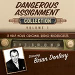 Dangerous Assignment, Collection 1 by  Black Eye Entertainment audiobook