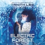 Electric Forest by  Tanith Lee audiobook