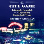 The City Game by  Matthew Goodman audiobook