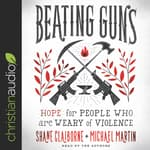 Beating Guns by  Michael Martin audiobook
