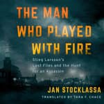 The Man Who Played with Fire by  Jan Stocklassa audiobook
