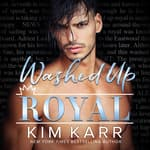 Washed Up Royal by  Kim Karr audiobook