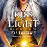 Kiss of Light by  Eve Langlais audiobook