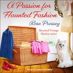 A Passion for Haunted Fashion by  Rose Pressey audiobook