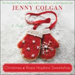Christmas at Rosie Hopkins' Sweetshop by  Jenny Colgan audiobook