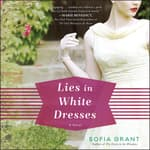 Lies in White Dresses by  Sofia Grant audiobook