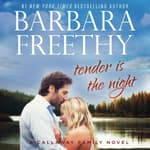 Tender Is The Night by  Barbara Freethy audiobook