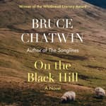 On the Black Hill by  Bruce Chatwin audiobook