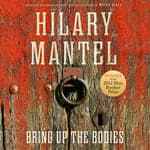 Bring Up The Bodies by  Hilary Mantel audiobook