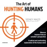 The Art of Hunting Humans by  Sidney Mazzi audiobook