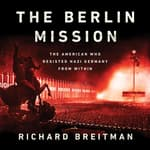 The Berlin Mission by  Richard Breitman audiobook