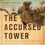 The Accursed Tower by  Roger Crowley audiobook