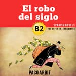 El robo del siglo by  Paco Ardit audiobook