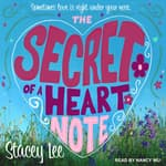 The Secret of a Heart Note by  Stacey Lee audiobook