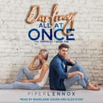 Darling, All At Once by  Piper Lennox audiobook
