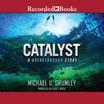 Catalyst by  Michael C. Grumley audiobook