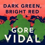 Dark Green, Bright Red by  Gore Vidal audiobook