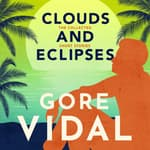 Clouds and Eclipses by  Gore Vidal audiobook