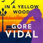 In a Yellow Wood by  Gore Vidal audiobook
