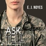 Ask, Tell by  E.J. Noyes audiobook