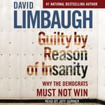 Guilty By Reason of Insanity by  David Limbaugh audiobook