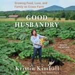 Good Husbandry by  Kristin Kimball audiobook