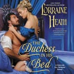 The Duchess in His Bed by  Lorraine Heath audiobook