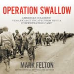 Operation Swallow by  Mark Felton audiobook
