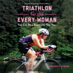 Triathlon for the Every Woman by  Meredith Atwood audiobook