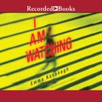 I Am Watching by  Emma Kavanagh audiobook