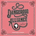 Dangerous Alliance: An Austentacious Romance by  Jennieke Cohen audiobook