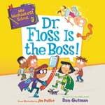 My Weirder-est School #3: Dr. Floss Is the Boss! by  Dan Gutman audiobook