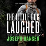 The Little Dog Laughed by  Joseph Hansen audiobook