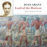 Lord of the Horizon by  Joan Grant audiobook