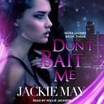 Don't Bait Me by  Jackie May audiobook